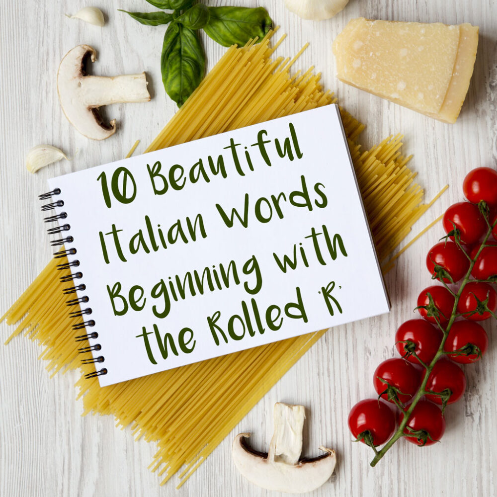 10 Beautiful Italian Words Beginning with the Rolled 'R'