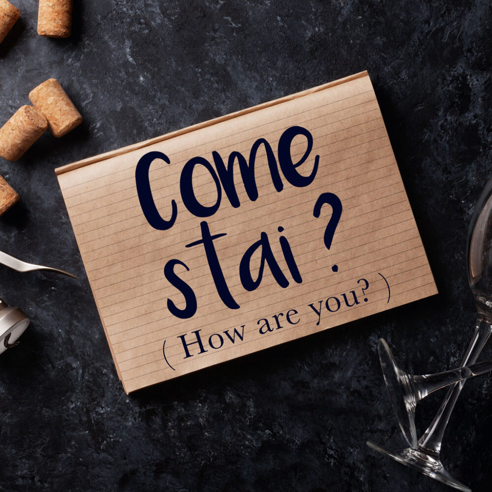 Italian Phrase of the Week: Come stai? (How are you?)