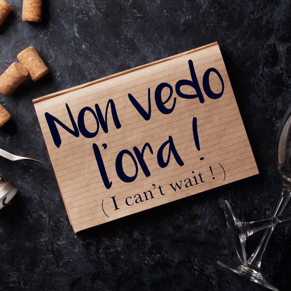 Italian Phrase of the Week: Non vedo l'ora! (I can't wait!)