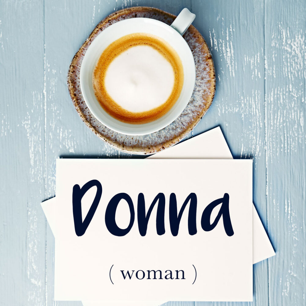 Italian Word of the Day: Donna (woman)