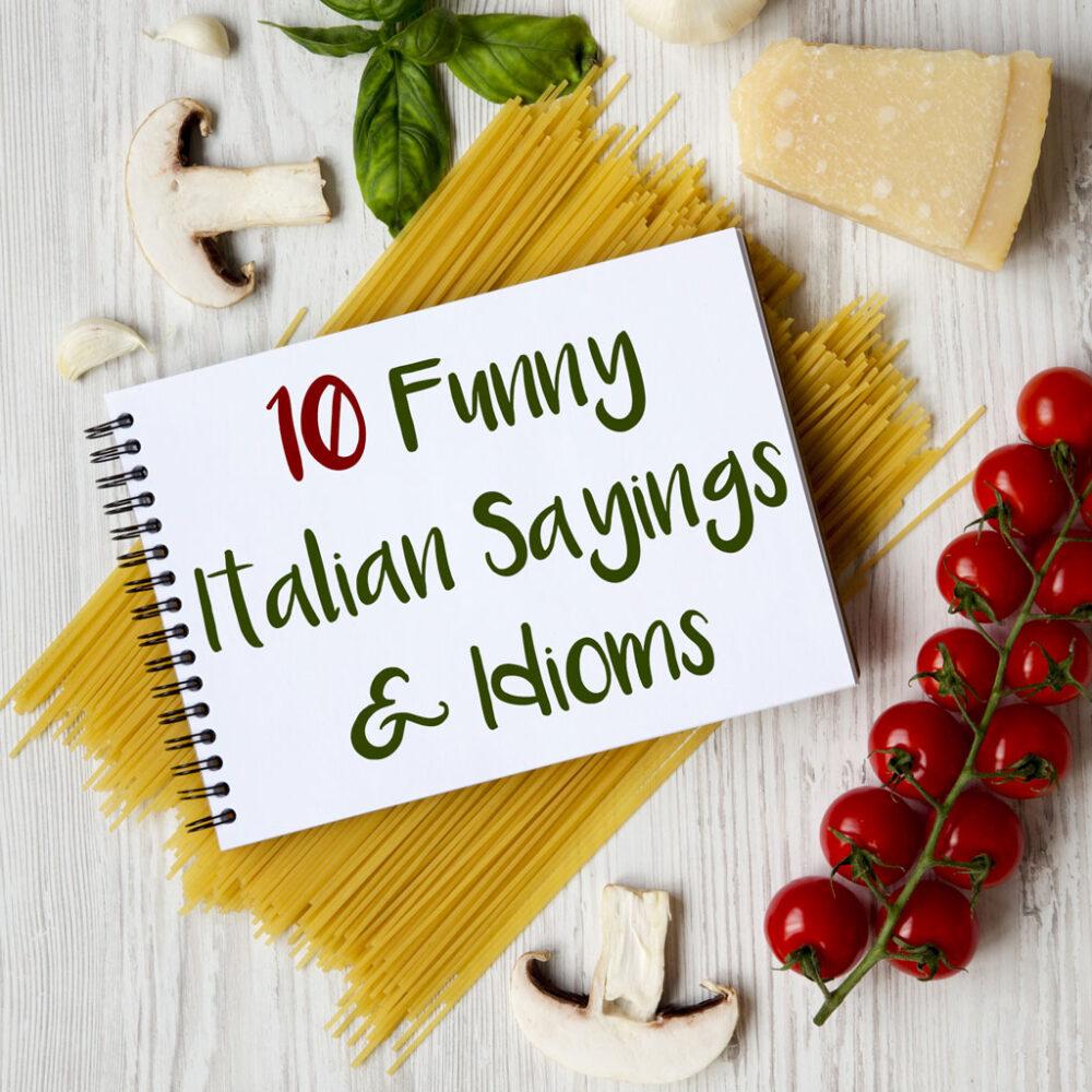 10 Funny Italian Idioms & Sayings That Are Guaranteed to Make You Smile