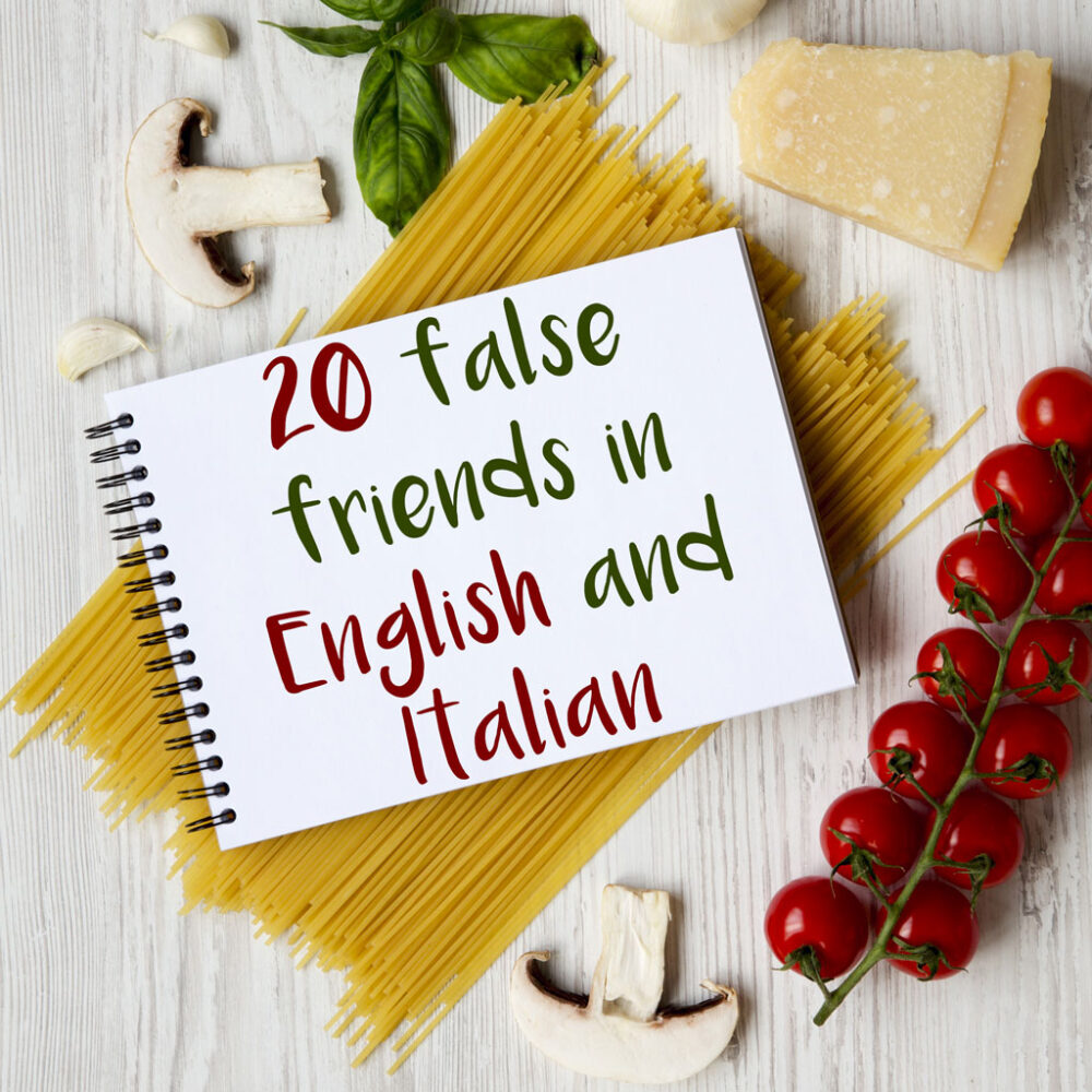 A List of 20 False Friends in English and Italian