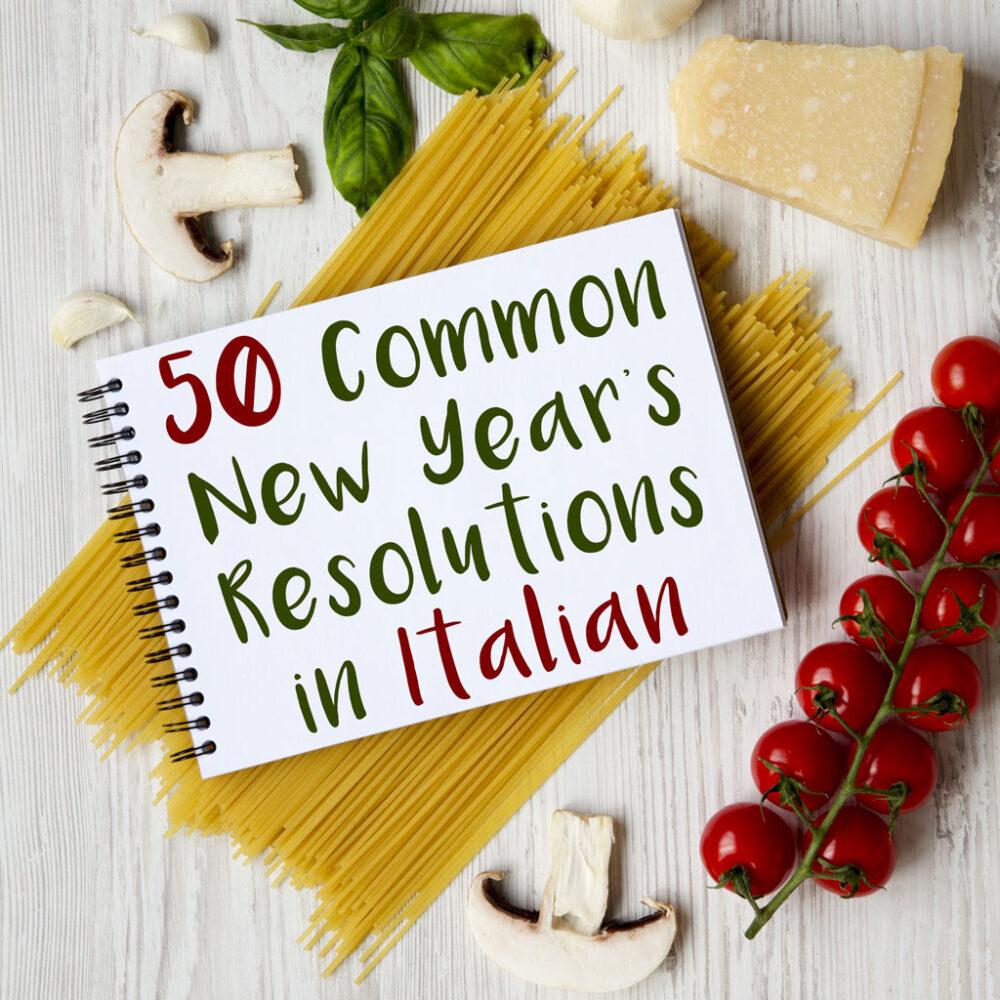 50 Common New Year's Resolutions (Buoni Propositi) in Italian