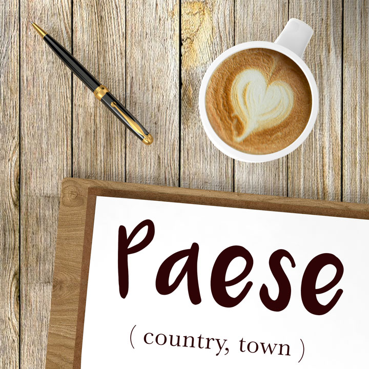 Italian Word of the Day: Paese (country, town)