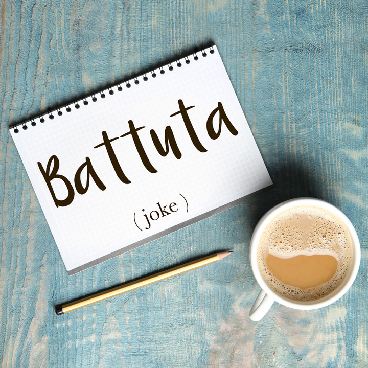 Italian Word of the Day: Battuta (joke)