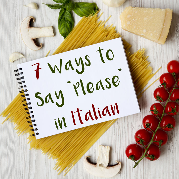 "7 Different Ways to Say ""Please"" in Italian"