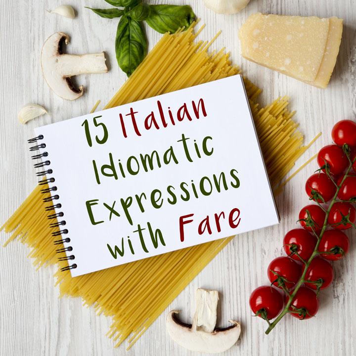 15 Italian Idiomatic Expressions with 'Fare' (to do / make)