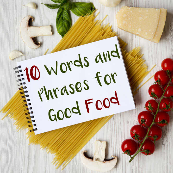 10 Italian Words and Phrases to Describe Good Food