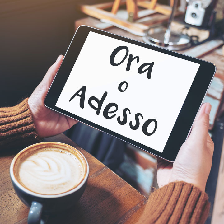 Ora vs Adesso: What's the difference?