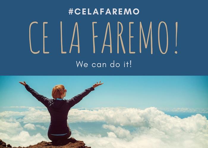 ce la faremo means we can do it in english