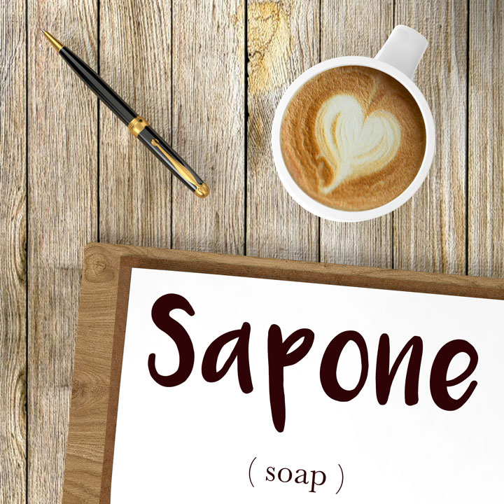Italian Word of the Day: Sapone (soap)