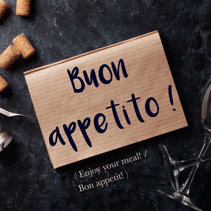 Italian Phrase: Buon appetito! (Enjoy your meal! / Bon appetit!)