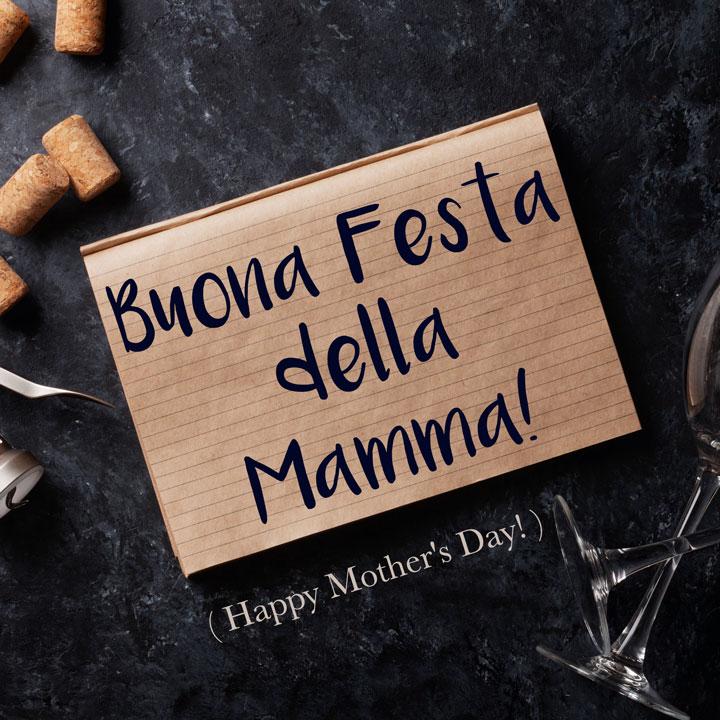 Italian Phrase: Buona Festa della Mamma! (Happy Mother's Day!)