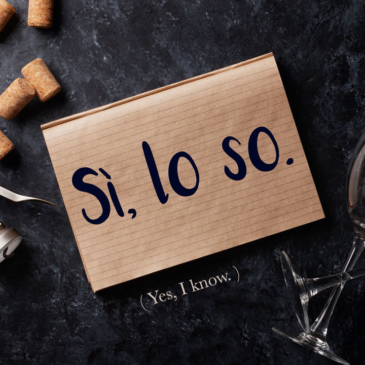 Italian Phrase of the Week: Sì, lo so. (Yes, I know.)
