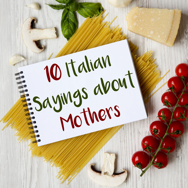 10 Italian Quotes & Sayings about Mothers for Mother's Day