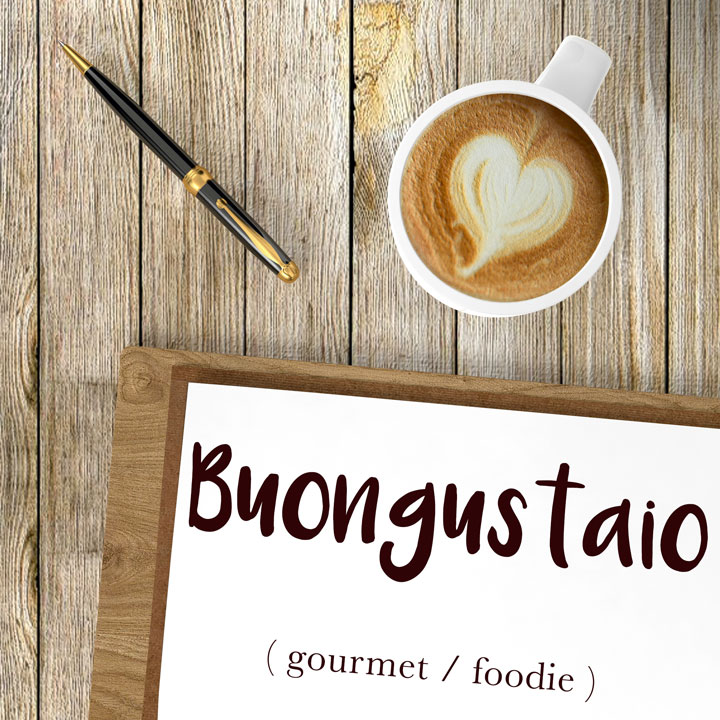 Italian Word of the Day: Buongustaio (gourmet / foodie)