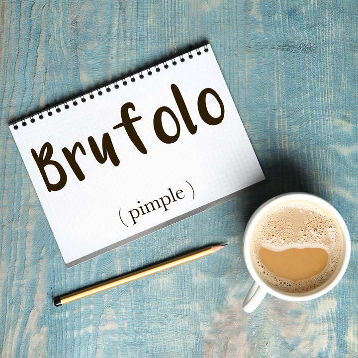 Italian Word of the Day: Brufolo (pimple)