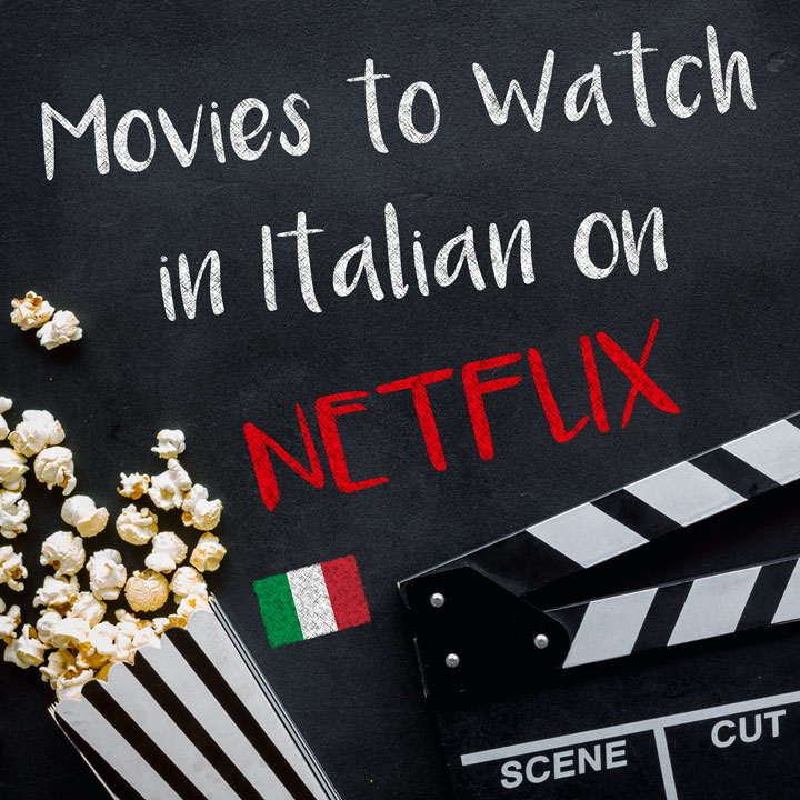 The Best Movies to Watch in Italian on Netflix in 2020