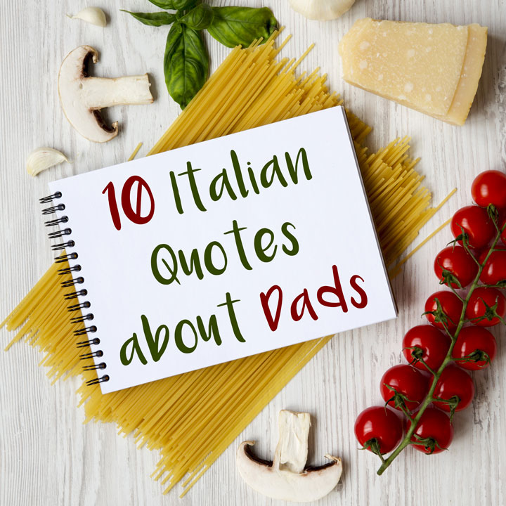 10 Italian Quotes & Sayings about Dads for Father's Day