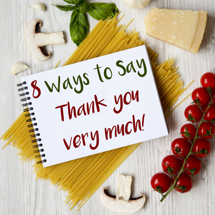"8 Ways to Say ""Thank you very much!"" in Italian"