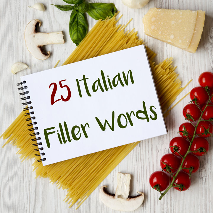25 Italian Filler Words You Need to Know to Sound Fluent
