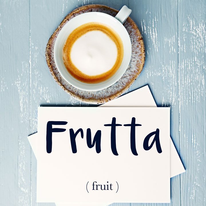 Italian Word of the Day: Frutta (fruit)