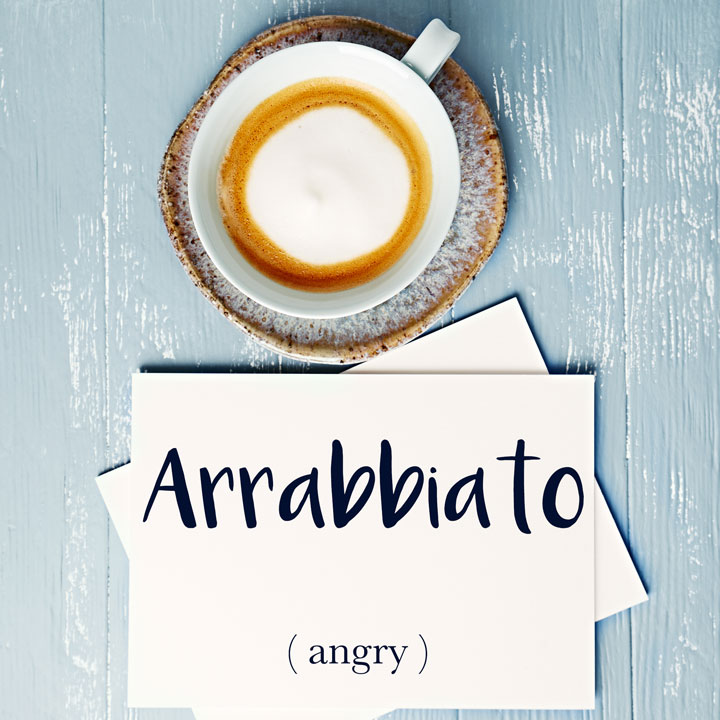 Italian Word of the Day: Arrabbiato (angry)