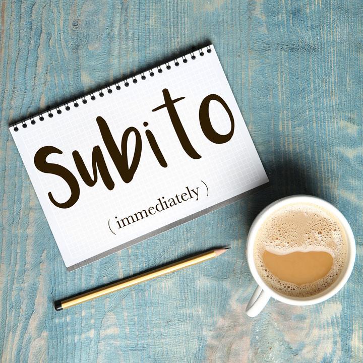 Italian Word of the Day: Subito (immediately)