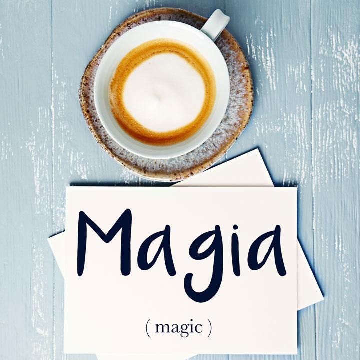 Italian Word of the Day: Magia (magic)