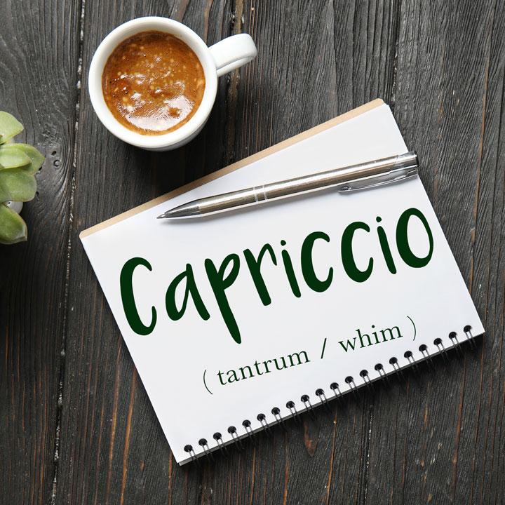 Italian Word of the Day: Capriccio (tantrum / whim)