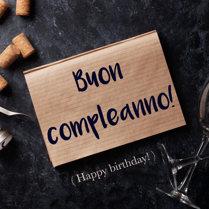 Italian Phrase: Buon compleanno! (Happy birthday!)