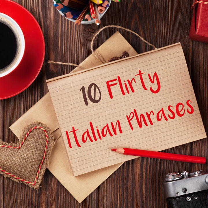 10 Flirty Italian Phrases for That Special Someone