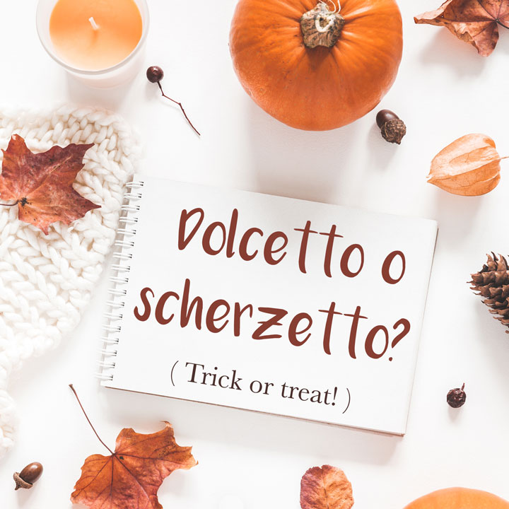 Italian Phrase: Dolcetto o scherzetto? (Trick or treat!)