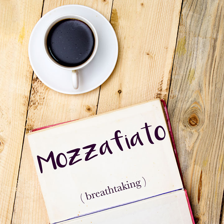 Italian Word of the Day: Mozzafiato (breathtaking)