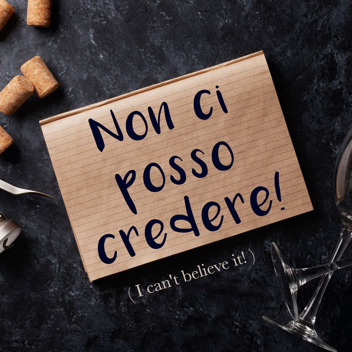 Italian Phrase: Non ci posso credere! (I can't believe it!)