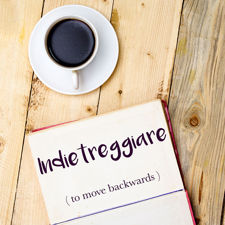 Italian Word of the Day: Indietreggiare (to move backwards)