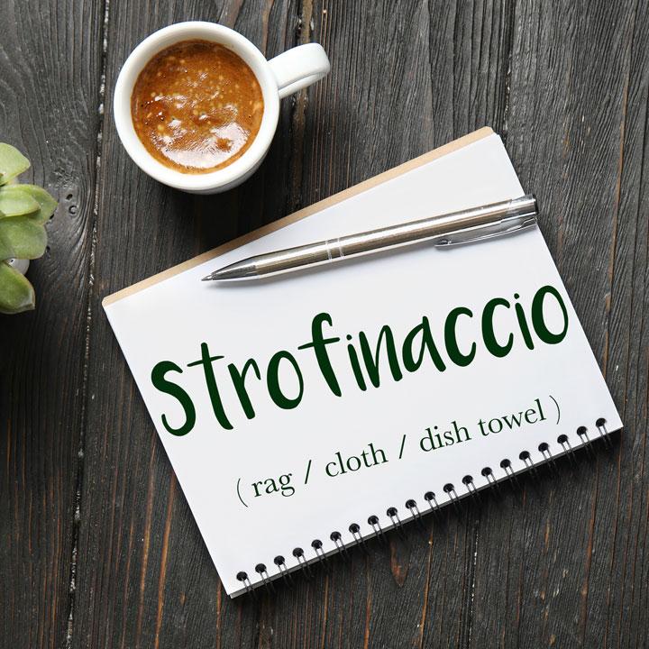 Italian Word of the Day: Strofinaccio (rag / cloth / dish towel)