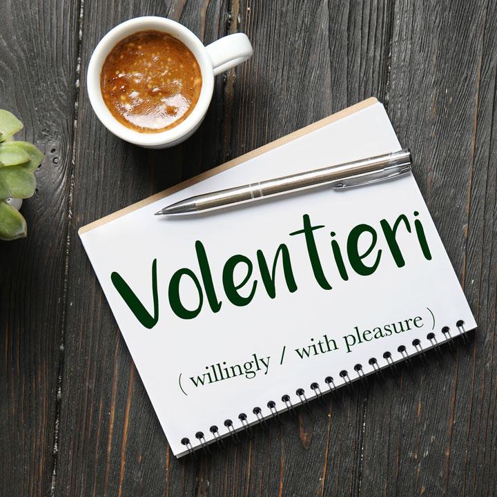 Italian Word of the Day: Volentieri (willingly / with pleasure)