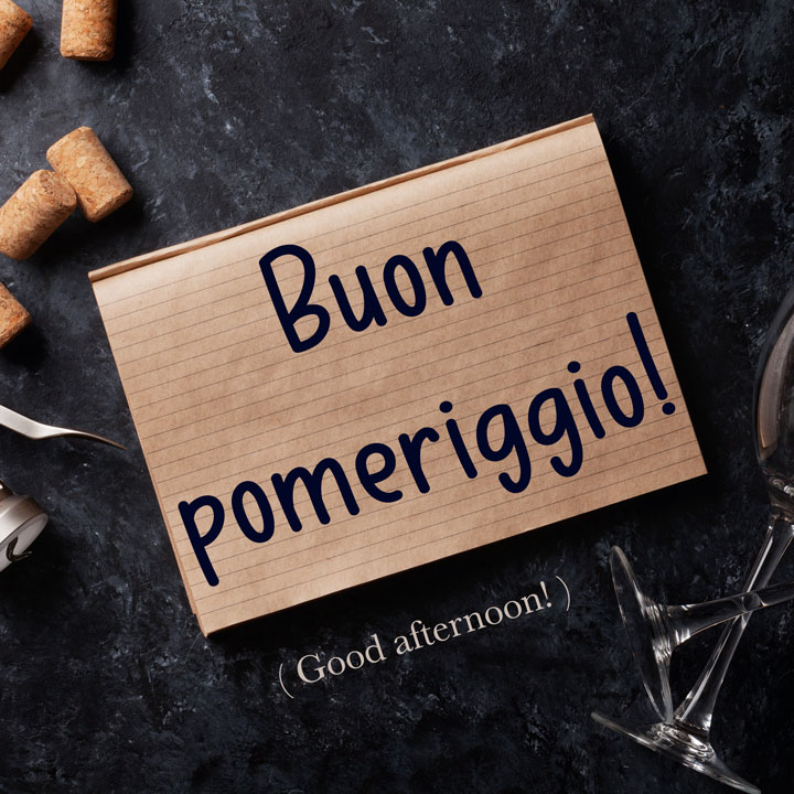 Italian Phrase: Buon pomeriggio! (Good afternoon!)