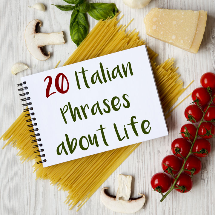 20 Italian Phrases & Quotes about Life (with English Translations)