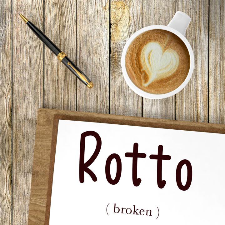 Italian Word of the Day: Rotto (broken)