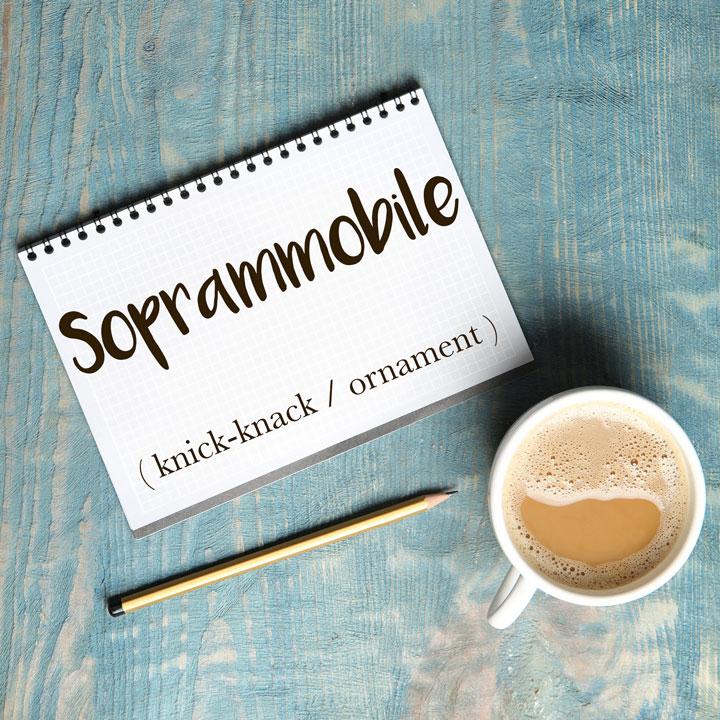 Italian Word of the Day: Soprammobile (knick-knack / ornament)