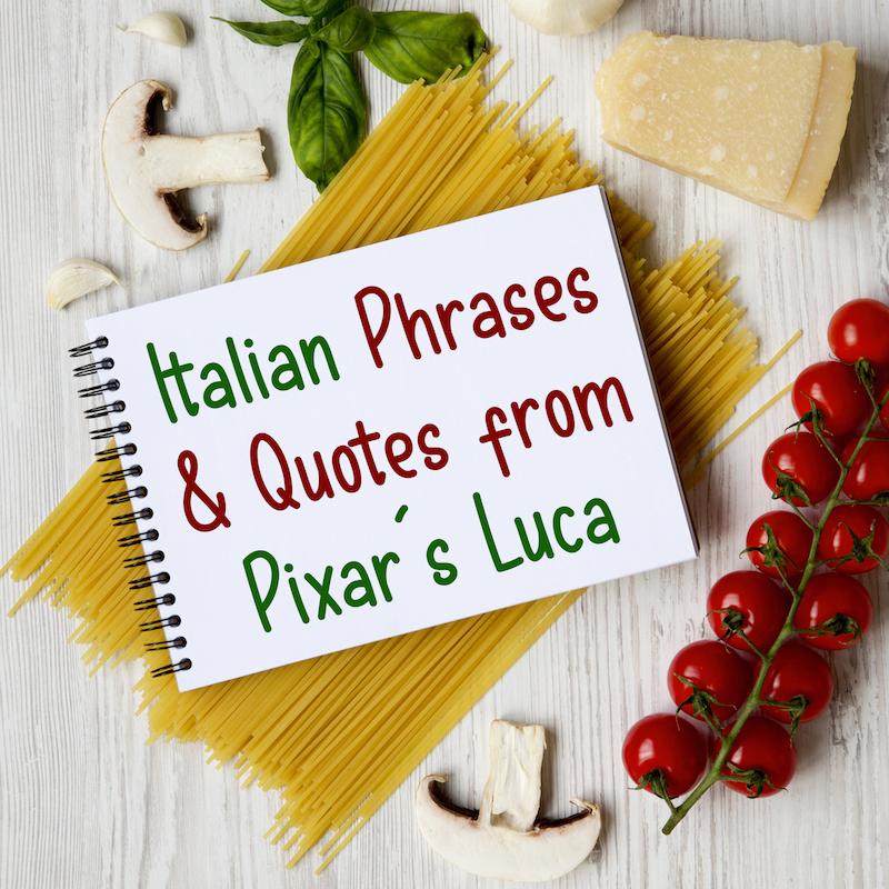 Italian Phrases & Quotes from the Disney Pixar Movie 'Luca' 2021